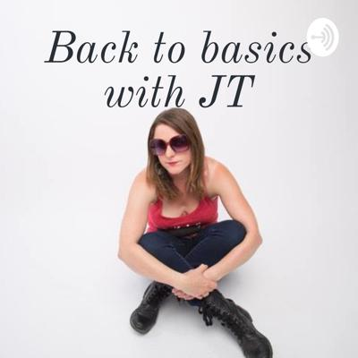 Back to basics with JT - the intro