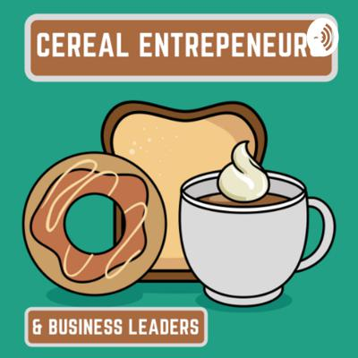 Cereal Entrepreneurs and Business Leaders