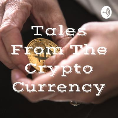 Tales From The Crypto Currency