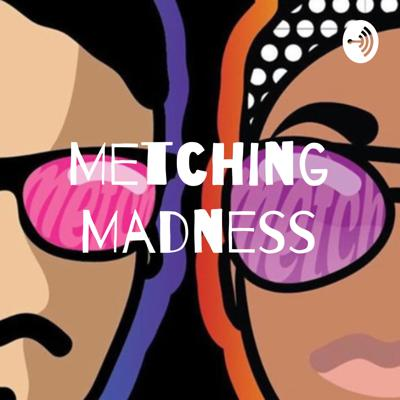 Metching Madness