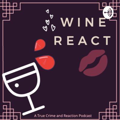 Rather if we discuss true crime, conspiracy, or your fav documentery we are going to have some laughs along the way! Join us for some fun at Wine React!