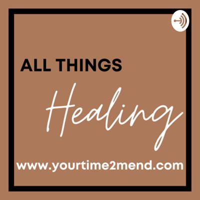 "Welcome to Time2Mend's podcast ""All Things Healing"". Here we are catered to assist you on your journey towards healing. We will provide you with many of the tools you'll need to start your journey. This podcast will include several topics on healing, self love, self care, and many more topics focusing in on personal growth within our everyday lives. 🤎 Check us out at www.yourtime2mend.com"