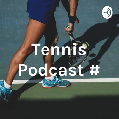 Tennis Podcast #