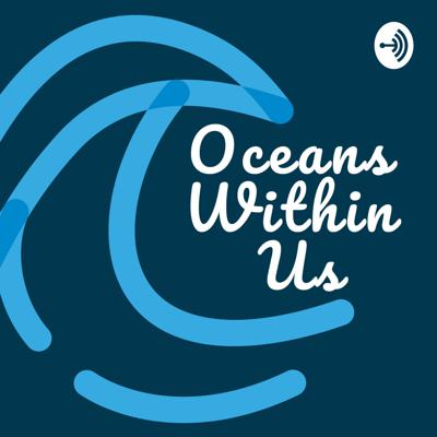 Oceans Within Us