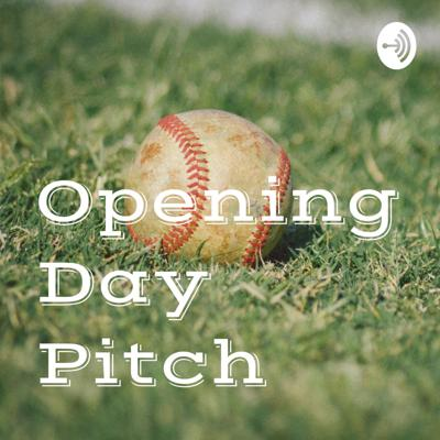 Opening Day Pitch