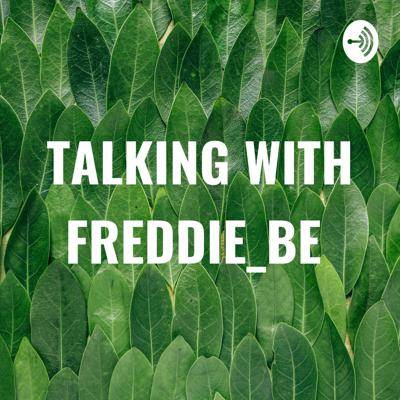 TALKING WITH FREDDIE_BE