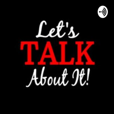 The Let's Talk About It PodCast\Anchor. All News From Big to Small, Let's Talk About It. Charm in if you Like, Ask A Question or State your Thoughts or Opinions. Free Thoughts and Thinkers are Always Welcomed. !HOPE THIS HELPS YOU!
