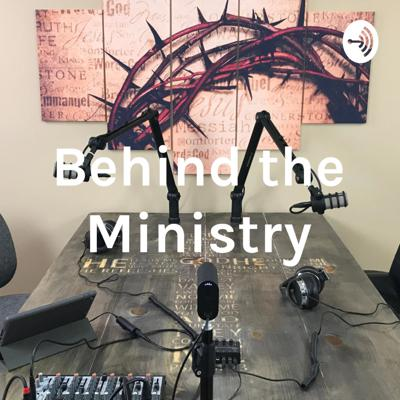 Behind the Ministry