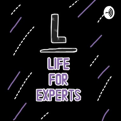 Life For Experts
