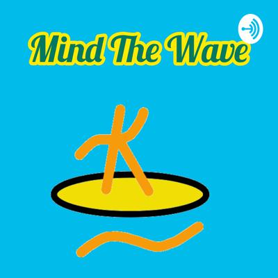Mind The Wave