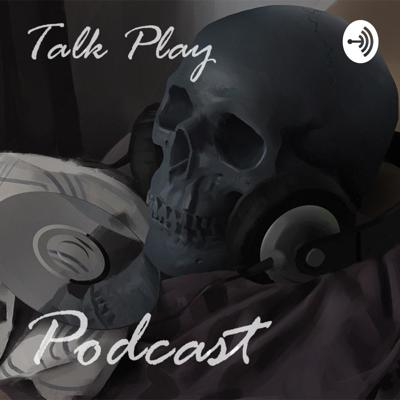 Talk Play Podcast
