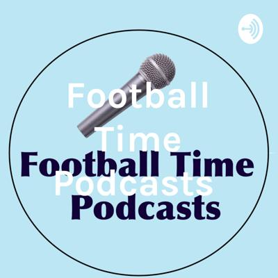 Football Time Podcasts