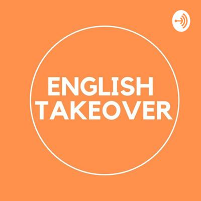 English Takeover Podcast