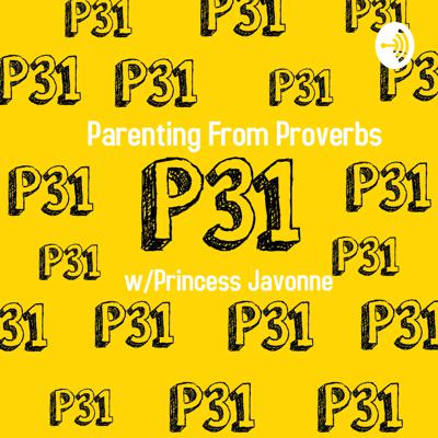 Parenting From Proverbs w/Princess Javonne