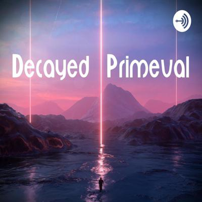 Decayed Primeval