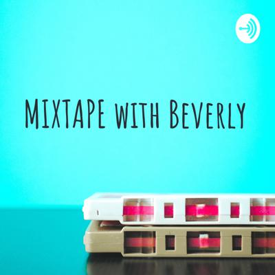 MIXTAPE with Beverly