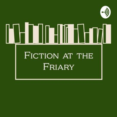 FICTION AT THE FRIARY AND ON CAMPUS
