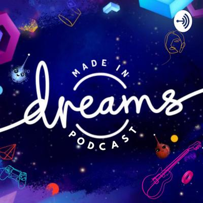 Made in Dreams Podcast