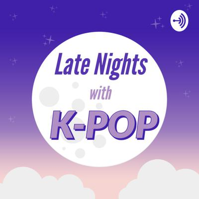 Late Nights with K-pop