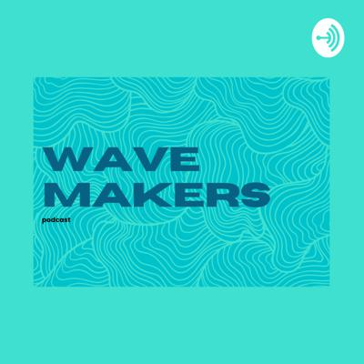 Wave Makers