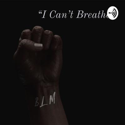 """""""I Can't Breathe"""": An Overview of the Black Lives Matter Movement"""