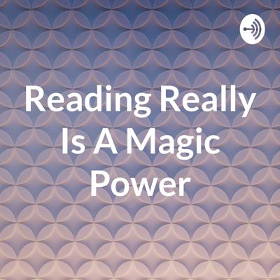 Reading Really Is A Magic Power