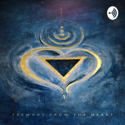 Tremors from the Heart