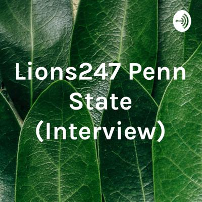 Lions247 Penn State (Interview)