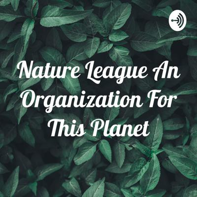 Nature League An Organization For This Planet