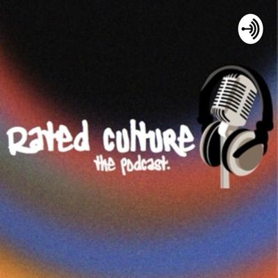Rated Culture Podcast
