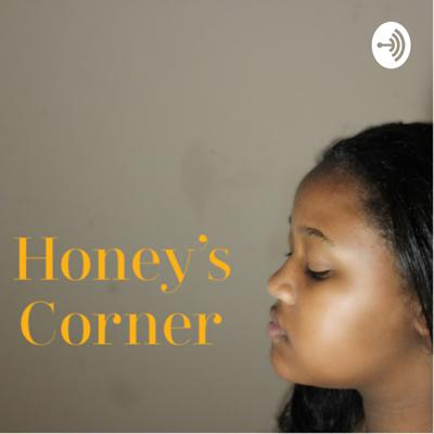 Honey is your guide through tough times & your friend to laugh with you. Join my corner