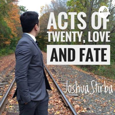 Acts of Twenty, Love and Fate