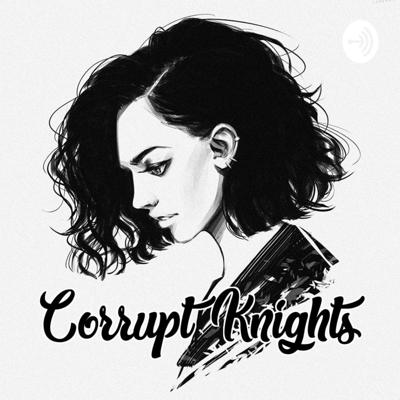 Corruption Knights Podcasters