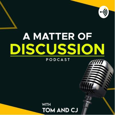A Matter of Discussion Podcast