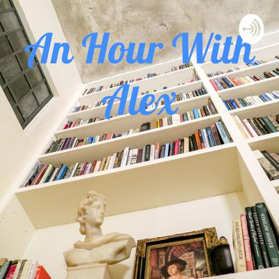 An Hour With Alex