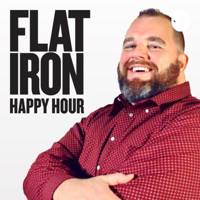 The Flat Iron Happy Hour Podcast