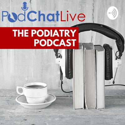 PodChatLive - Live Podiatry Discussion