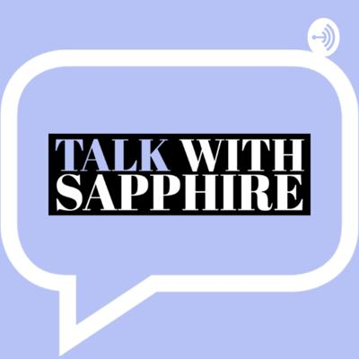Talk with Sapphire