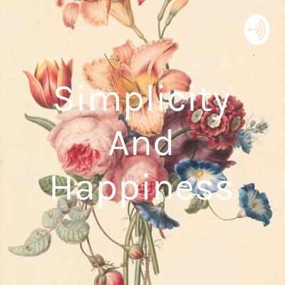 Simplicity And Happiness