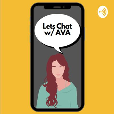 Lets Chat w/ AVA