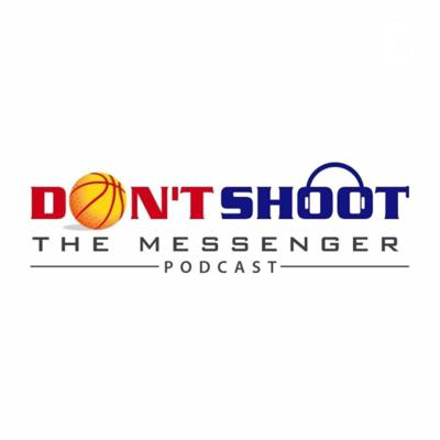 Dont Shoot The Messenger Podcast