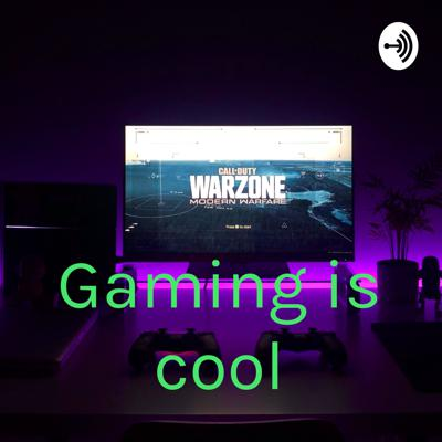 Gaming is cool