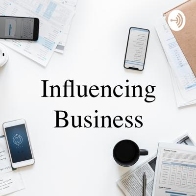 What's Influencing Your Business