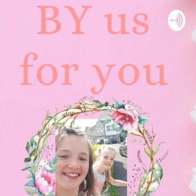 BY Us, For You