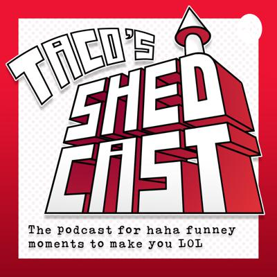 Taco's Shedcast