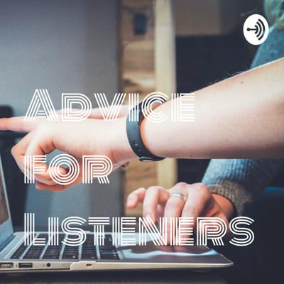 Advice for Listeners