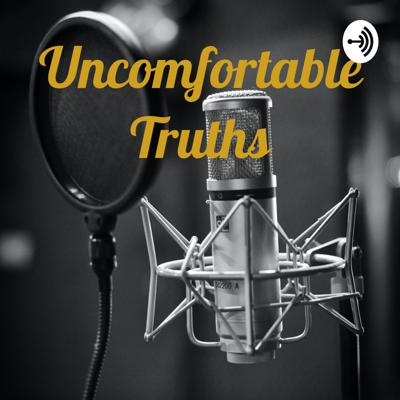 Uncomfortable Truths