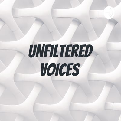 Unfiltered Voices
