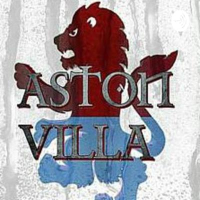 Another Villa Podcast: And Football Stuff Too