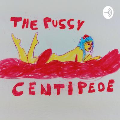 The Pussy Centipede